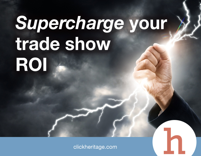 Supercharge your trade show ROI