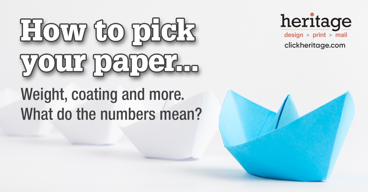 How to pick your paper: weight, coating and more… what do the numbers mean?