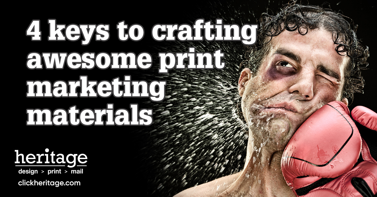 4 keys to crafting awesome print marketing materials