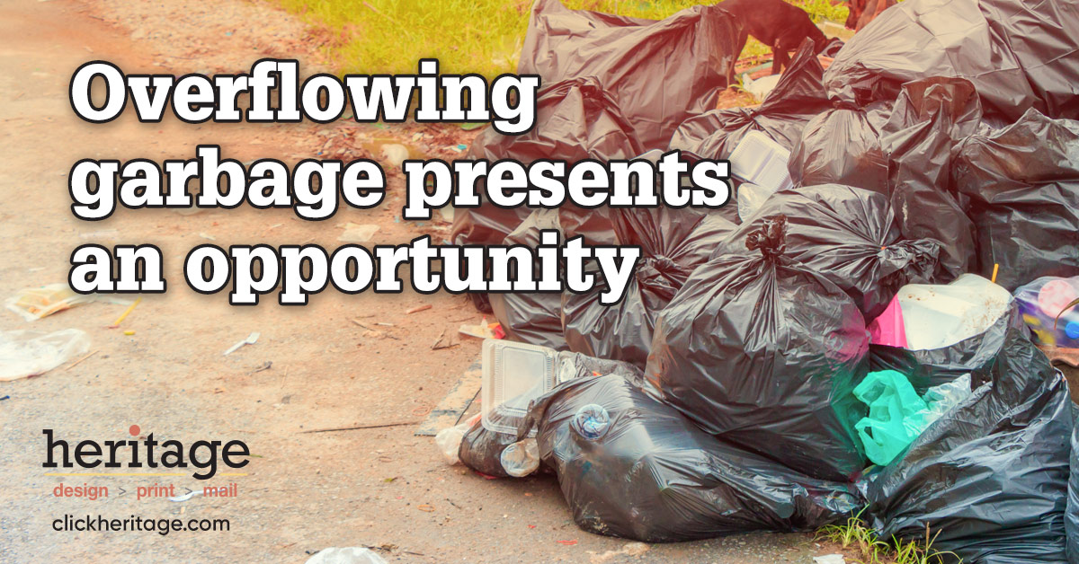 Overflowing garbage presents an opportunity