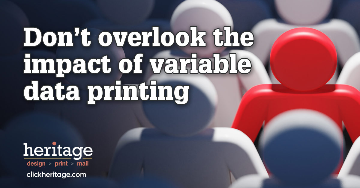 Don't overlook the impact of variable data printing